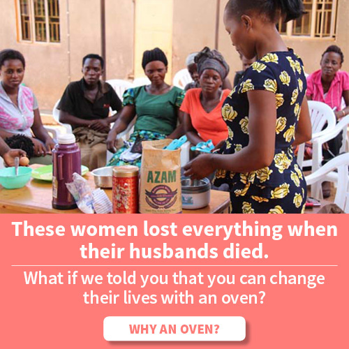 Did you know you can change the lives of struggling widows in Uganda with an oven?