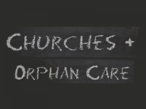 Churches and Orphan Care