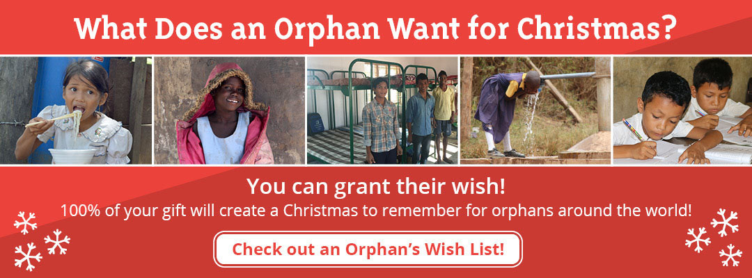 100% of your gift will create a Christmas to remember for orphans around the world!