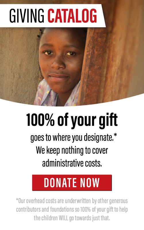 100% of your gift to help children goes to where you designate. We keep nothing to cover administrative costs.