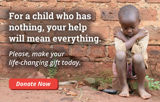 For a child who has nothing, your help will mean everything.