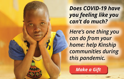 Will you help Kinship communities prepare for COVID-19?